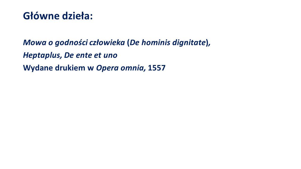 Główne dzieła: Mowa o godności człowieka (De hominis dignitate),