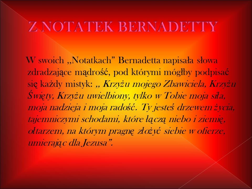 Z NOTATEK BERNADETTY