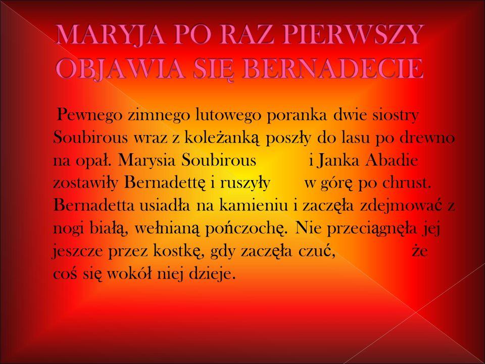 MARYJA PO RAZ PIERWSZY OBJAWIA SIĘ BERNADECIE