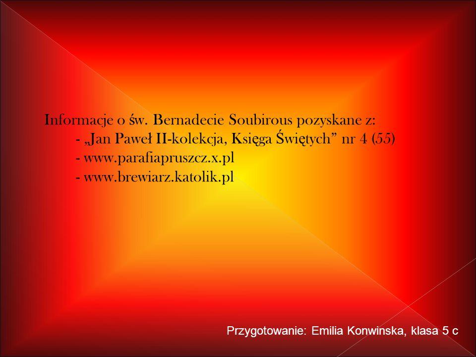 Informacje o św. Bernadecie Soubirous pozyskane z: