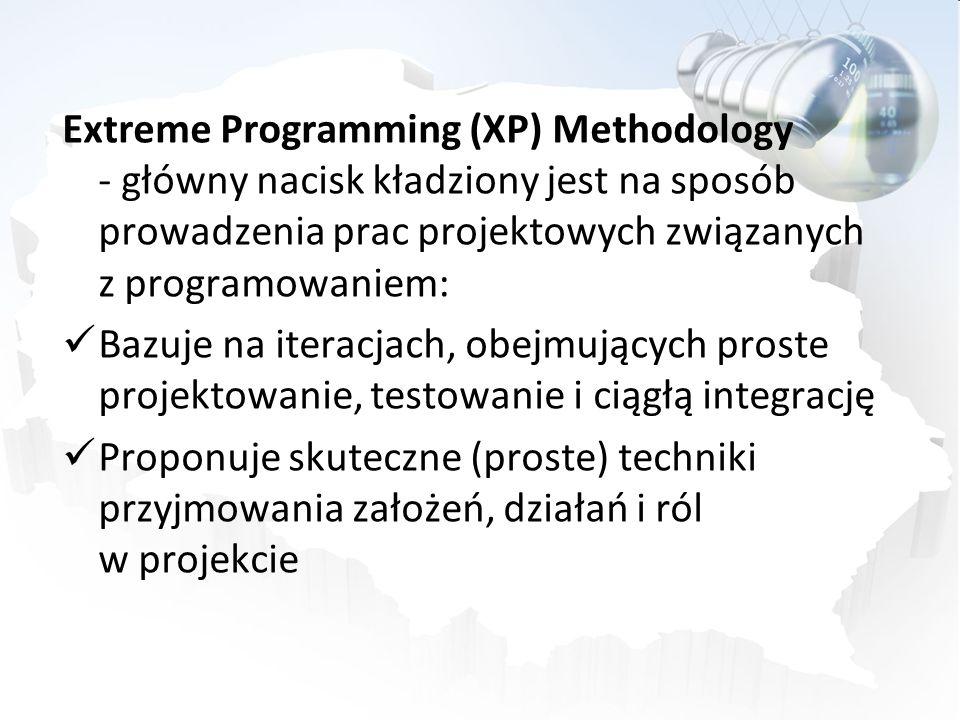 Extreme Programming (XP) Methodology - główny nacisk kładziony jest na sposób prowadzenia prac projektowych związanych z programowaniem: