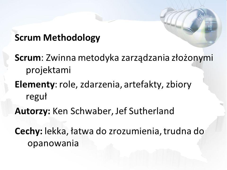 Scrum Methodology Scrum: Zwinna metodyka zarządzania złożonymi projektami Elementy: role, zdarzenia, artefakty, zbiory reguł Autorzy: Ken Schwaber, Jef Sutherland Cechy: lekka, łatwa do zrozumienia, trudna do opanowania