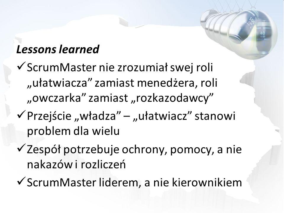 """Lessons learned ScrumMaster nie zrozumiał swej roli """"ułatwiacza zamiast menedżera, roli """"owczarka zamiast """"rozkazodawcy"""