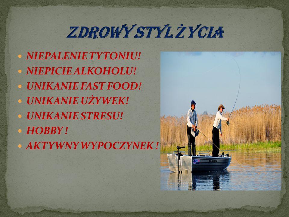ZDROWY STYL ŻYCIA NIEPALENIE TYTONIU! NIEPICIE ALKOHOLU!