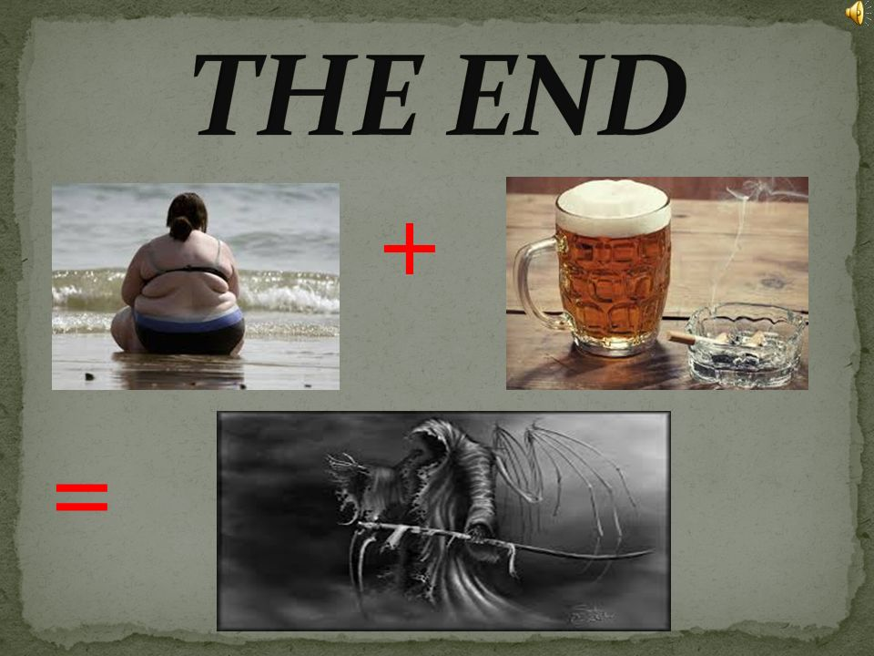 THE END + =