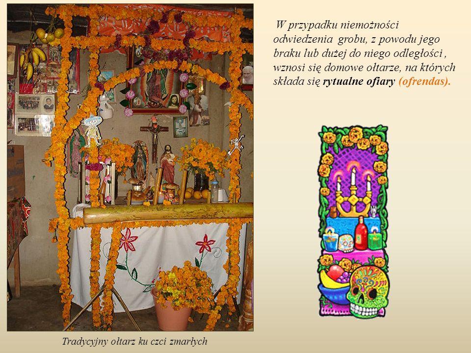 W przypadku niemożności odwiedzenia grobu, z powodu jego braku lub dużej do niego odległości , wznosi się domowe ołtarze, na których składa się rytualne ofiary (ofrendas).