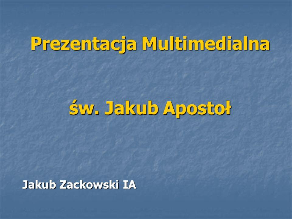 Prezentacja Multimedialna św. Jakub Apostoł