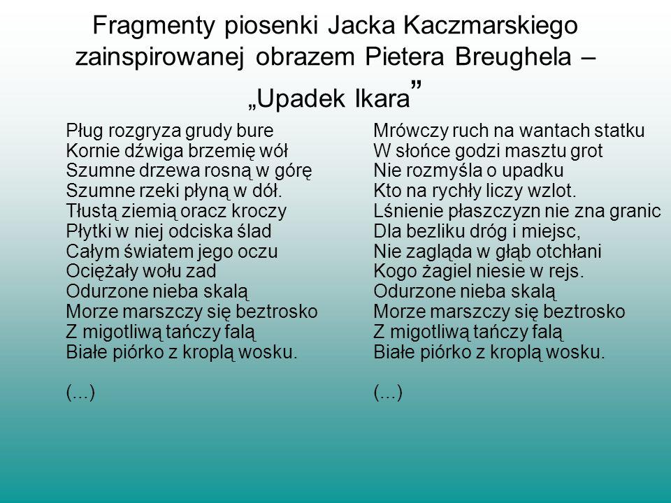 """Fragmenty piosenki Jacka Kaczmarskiego zainspirowanej obrazem Pietera Breughela – """"Upadek Ikara"""