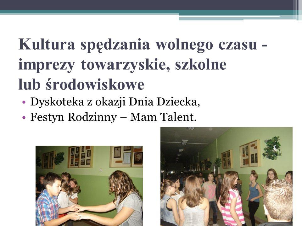 Kultura spędzania wolnego czasu - imprezy towarzyskie, szkolne lub środowiskowe
