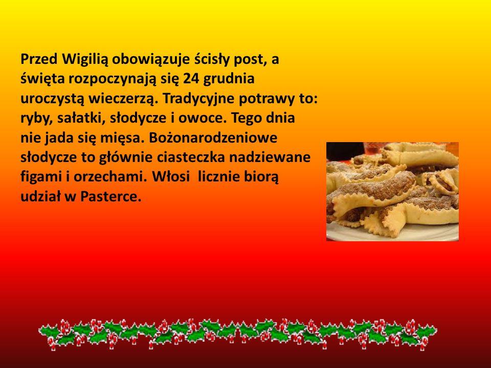 Przed Wigilią obowiązuje ścisły post, a święta rozpoczynają się 24 grudnia uroczystą wieczerzą.