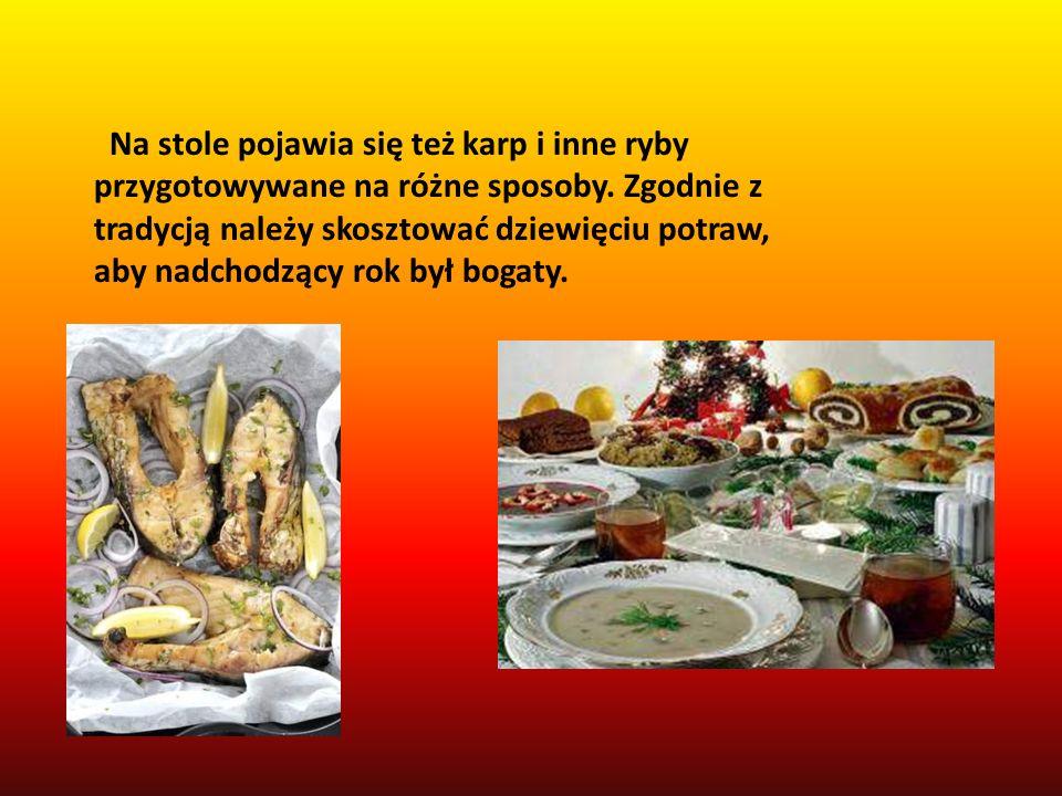 Na stole pojawia się też karp i inne ryby przygotowywane na różne sposoby.