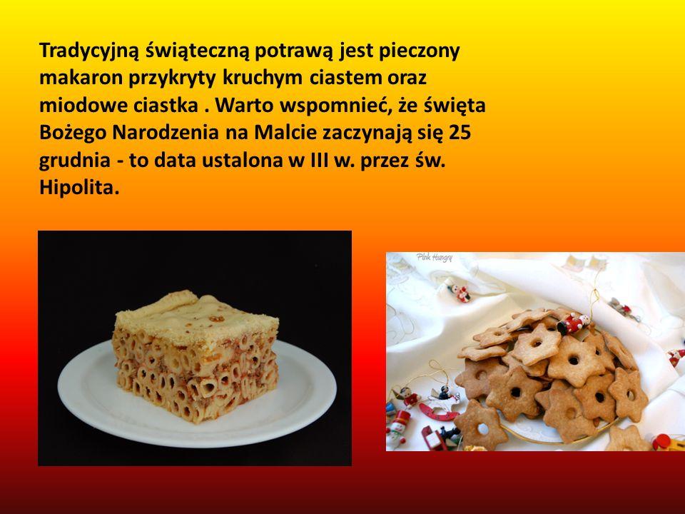 Tradycyjną świąteczną potrawą jest pieczony makaron przykryty kruchym ciastem oraz miodowe ciastka .