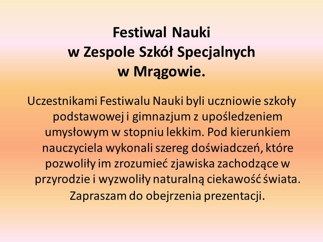 Festiwal Nauki w Zespole Szkół Specjalnych w Mrągowie.