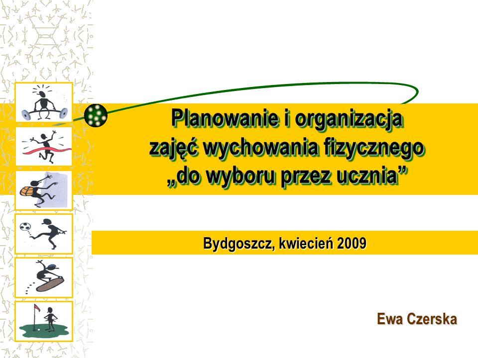 """Planowanie i organizacja zajęć wychowania fizycznego """"do wyboru przez ucznia"""