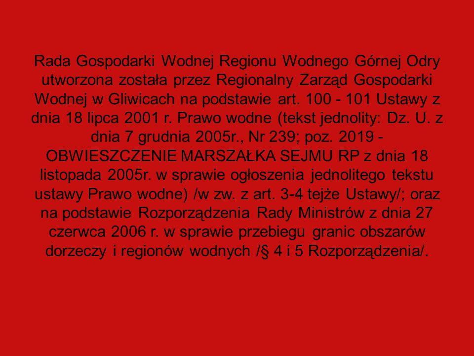Rada Gospodarki Wodnej Regionu Wodnego Górnej Odry utworzona została przez Regionalny Zarząd Gospodarki Wodnej w Gliwicach na podstawie art.