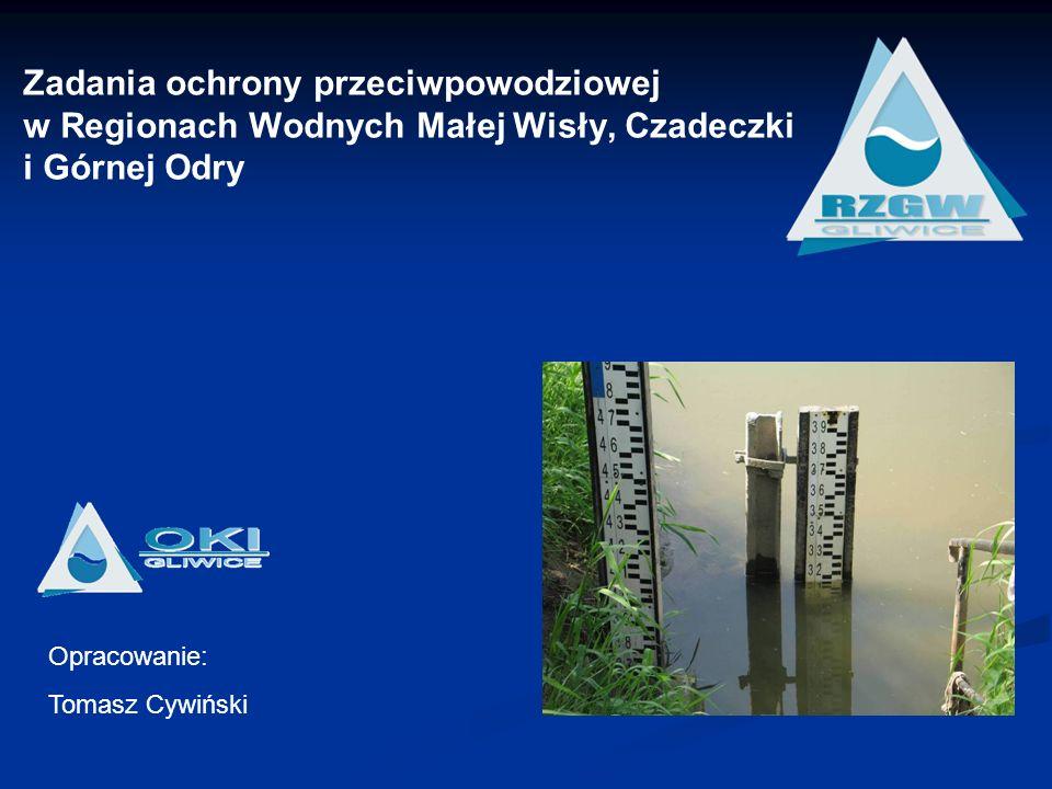 Zadania ochrony przeciwpowodziowej w Regionach Wodnych Małej Wisły, Czadeczki i Górnej Odry
