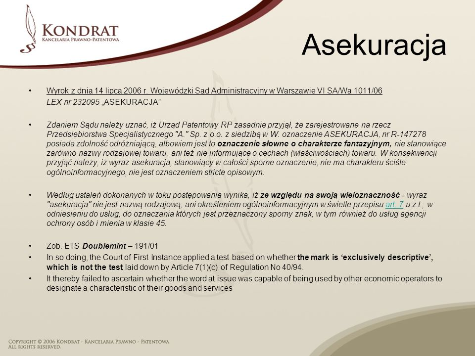Asekuracja Wyrok z dnia 14 lipca 2006 r. Wojewódzki Sąd Administracyjny w Warszawie VI SA/Wa 1011/06.