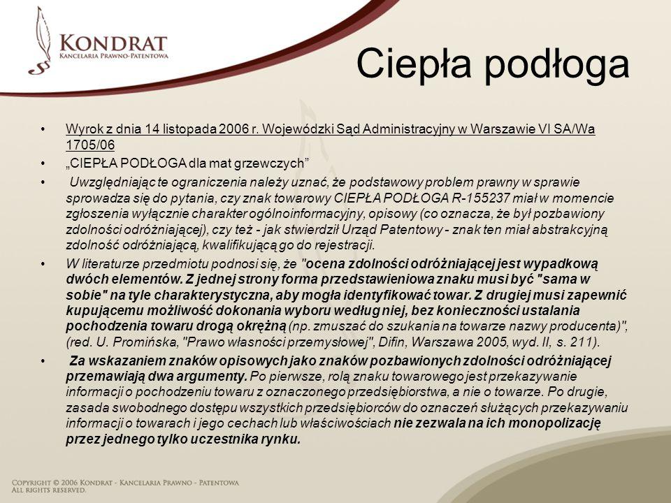 Ciepła podłoga Wyrok z dnia 14 listopada 2006 r. Wojewódzki Sąd Administracyjny w Warszawie VI SA/Wa 1705/06.