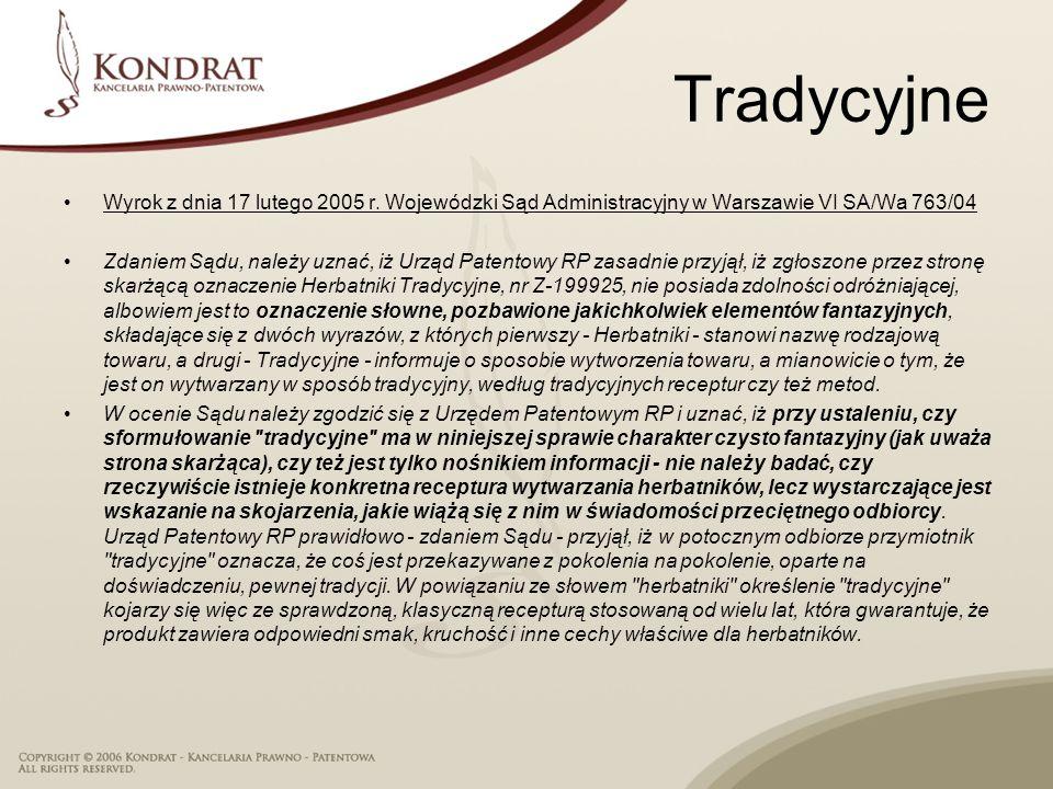 Tradycyjne Wyrok z dnia 17 lutego 2005 r. Wojewódzki Sąd Administracyjny w Warszawie VI SA/Wa 763/04.