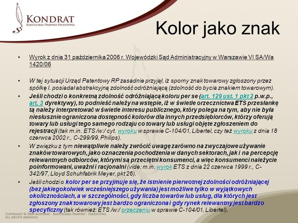Kolor jako znak Wyrok z dnia 31 października 2006 r. Wojewódzki Sąd Administracyjny w Warszawie VI SA/Wa 1420/06.