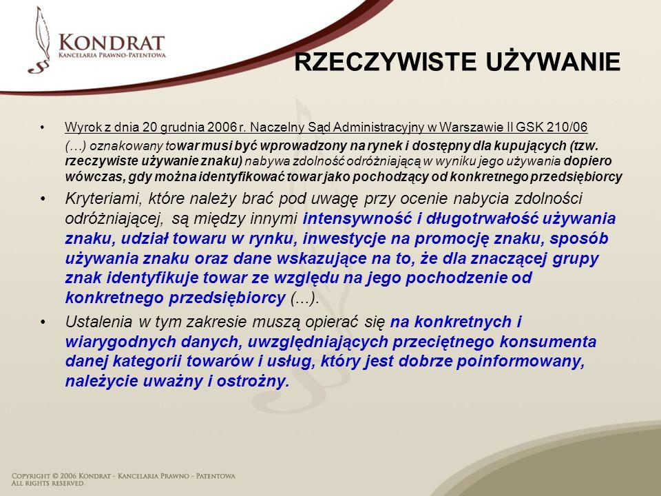 RZECZYWISTE UŻYWANIE Wyrok z dnia 20 grudnia 2006 r. Naczelny Sąd Administracyjny w Warszawie II GSK 210/06.
