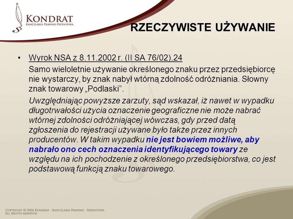 RZECZYWISTE UŻYWANIE Wyrok NSA z 8.11.2002 r. (II SA 76/02).24