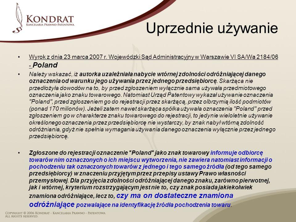 Uprzednie używanie Wyrok z dnia 23 marca 2007 r. Wojewódzki Sąd Administracyjny w Warszawie VI SA/Wa 2184/06 - Poland.