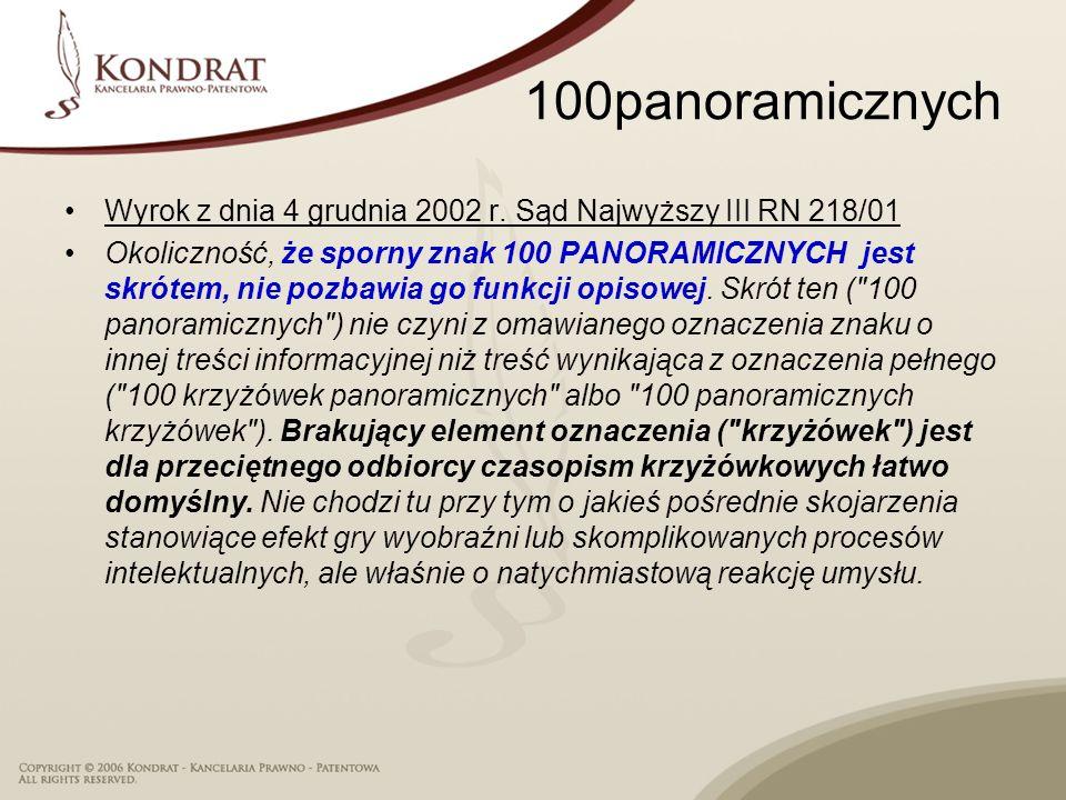 100panoramicznych Wyrok z dnia 4 grudnia 2002 r. Sąd Najwyższy III RN 218/01.