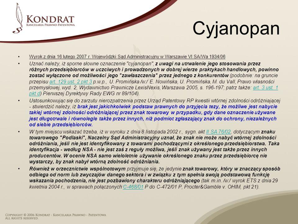 Cyjanopan Wyrok z dnia 16 lutego 2007 r. Wojewódzki Sąd Administracyjny w Warszawie VI SA/Wa 1934/06.