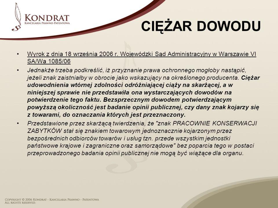 CIĘŻAR DOWODU Wyrok z dnia 18 września 2006 r. Wojewódzki Sąd Administracyjny w Warszawie VI SA/Wa 1085/06.