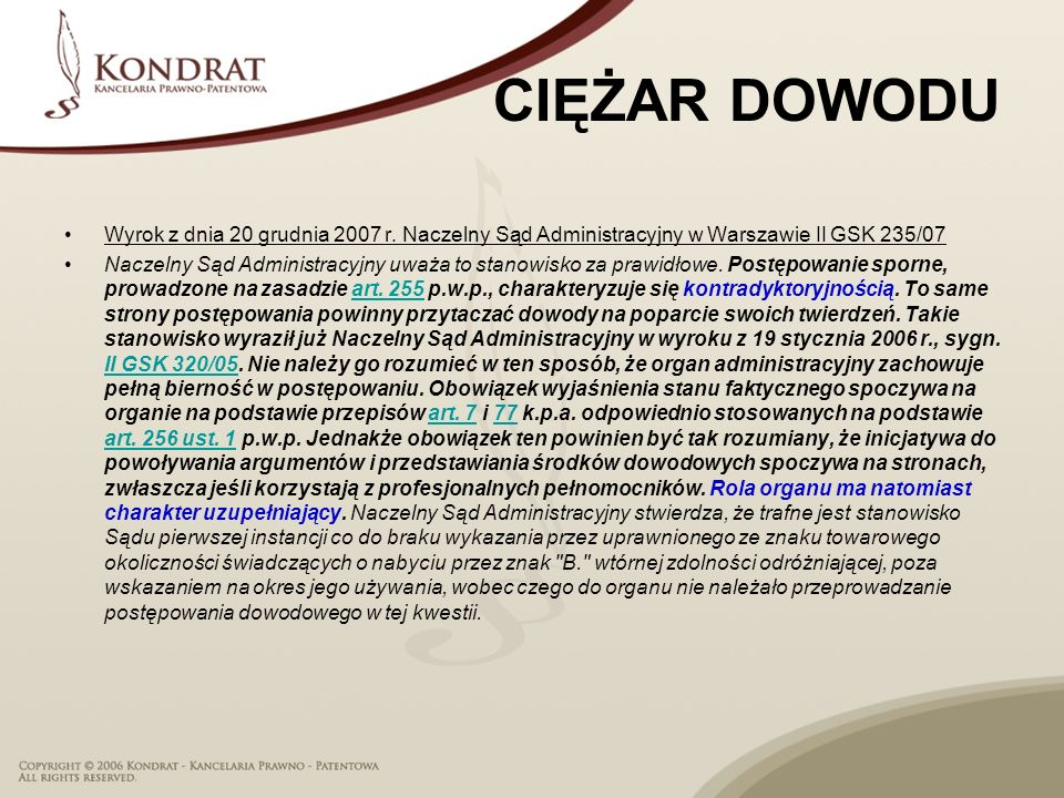CIĘŻAR DOWODU Wyrok z dnia 20 grudnia 2007 r. Naczelny Sąd Administracyjny w Warszawie II GSK 235/07.