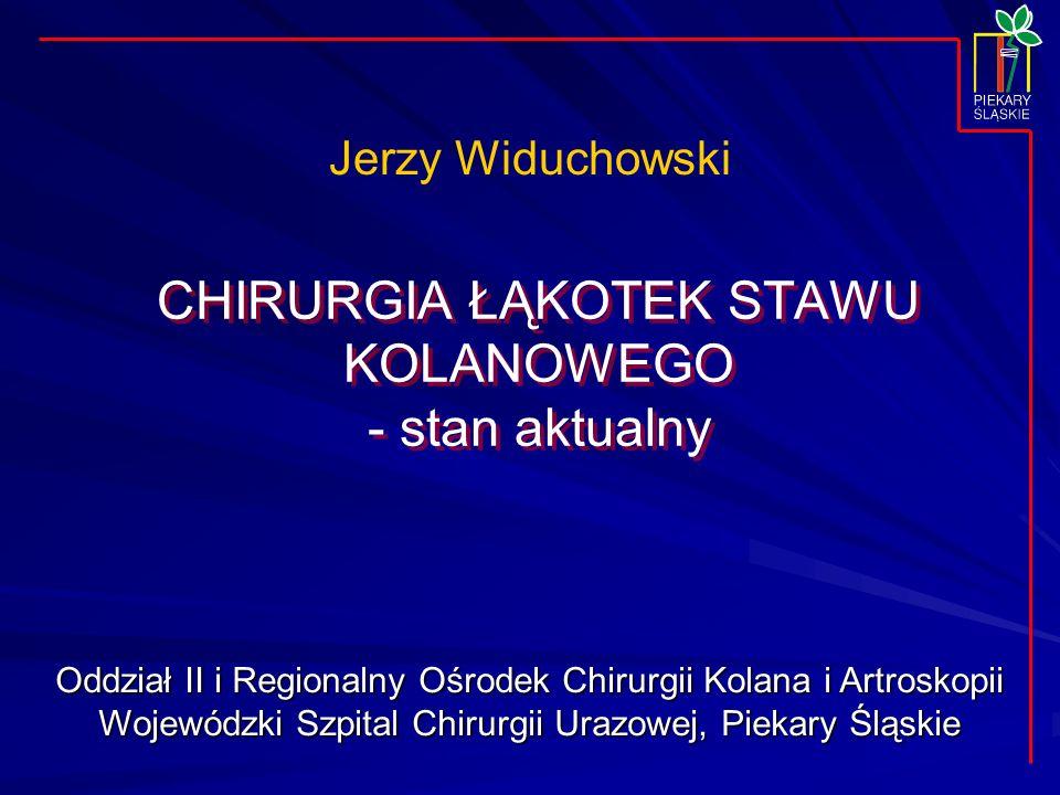 CHIRURGIA ŁĄKOTEK STAWU KOLANOWEGO - stan aktualny