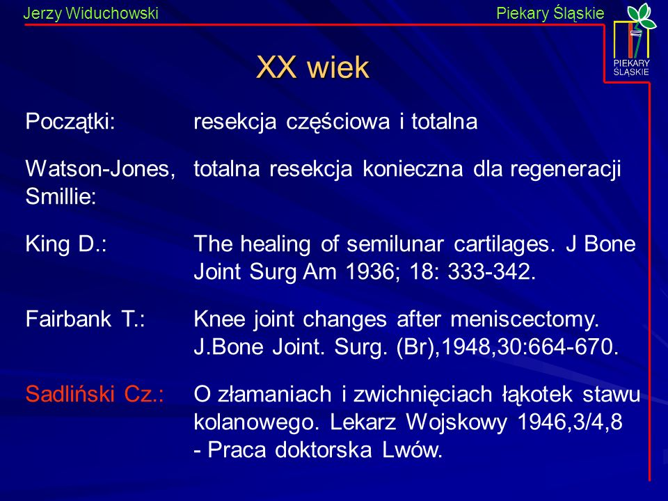 XX wiek Początki: Watson-Jones, Smillie: King D.: Fairbank T.:
