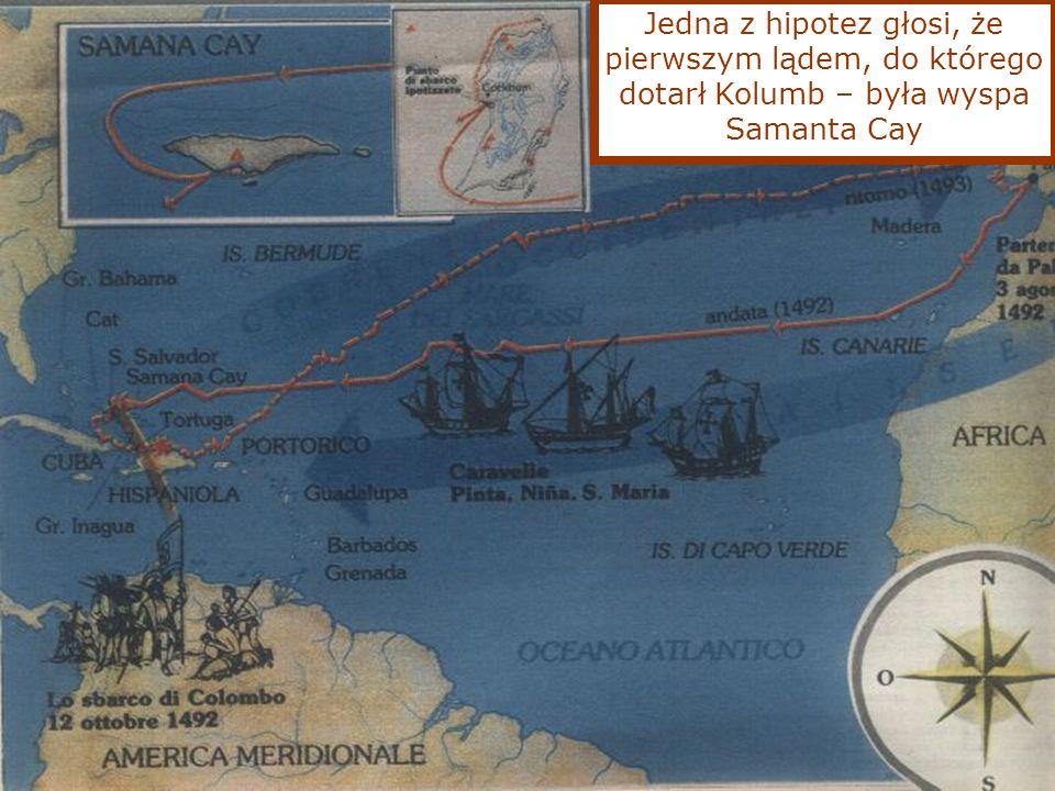 Jedna z hipotez głosi, że pierwszym lądem, do którego dotarł Kolumb – była wyspa Samanta Cay