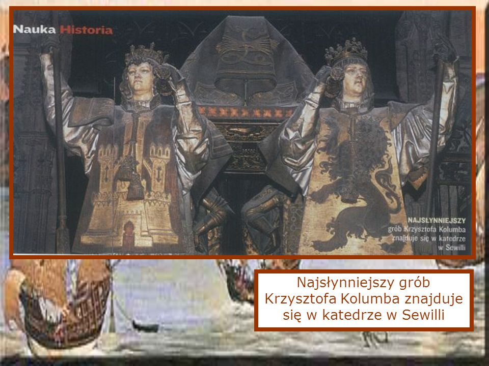 Najsłynniejszy grób Krzysztofa Kolumba znajduje się w katedrze w Sewilli