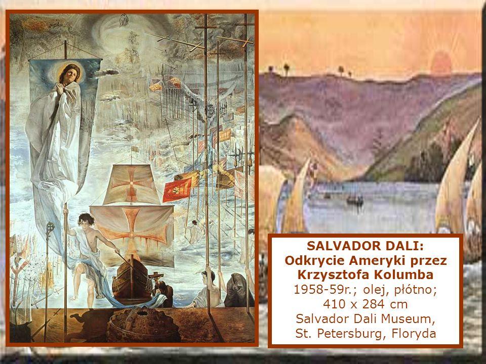 SALVADOR DALI: Odkrycie Ameryki przez Krzysztofa Kolumba 1958-59r