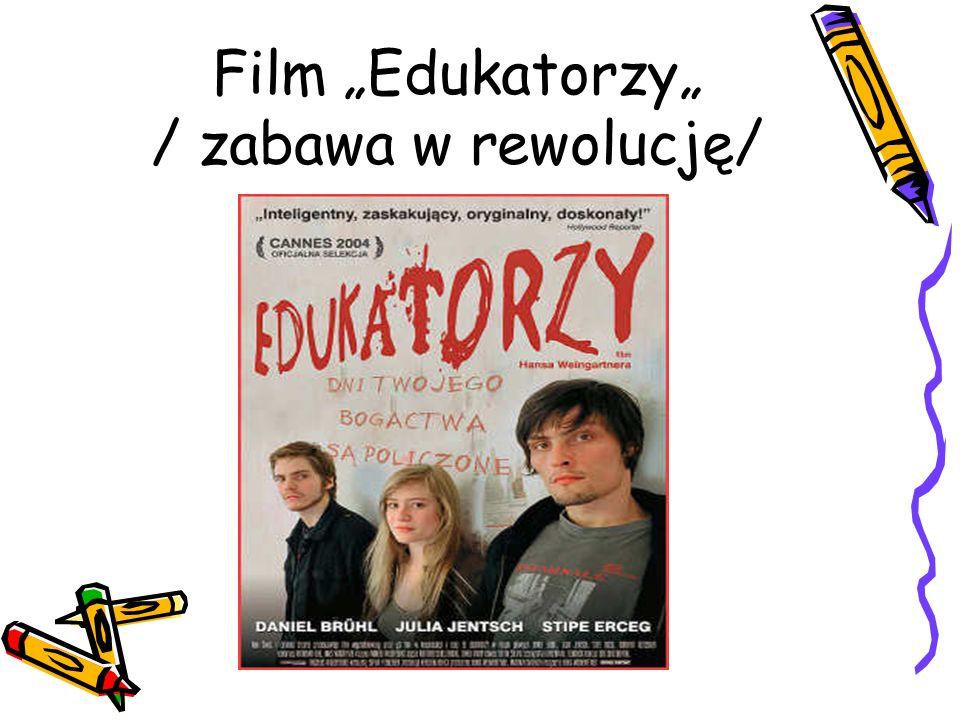 """Film """"Edukatorzy"""" / zabawa w rewolucję/"""