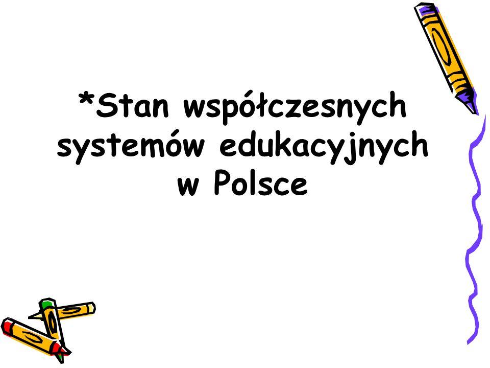 *Stan współczesnych systemów edukacyjnych w Polsce