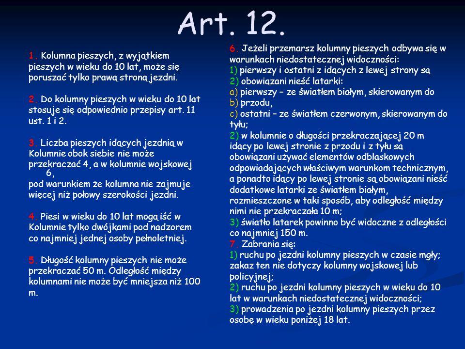 Art. 12. 6. Jeżeli przemarsz kolumny pieszych odbywa się w