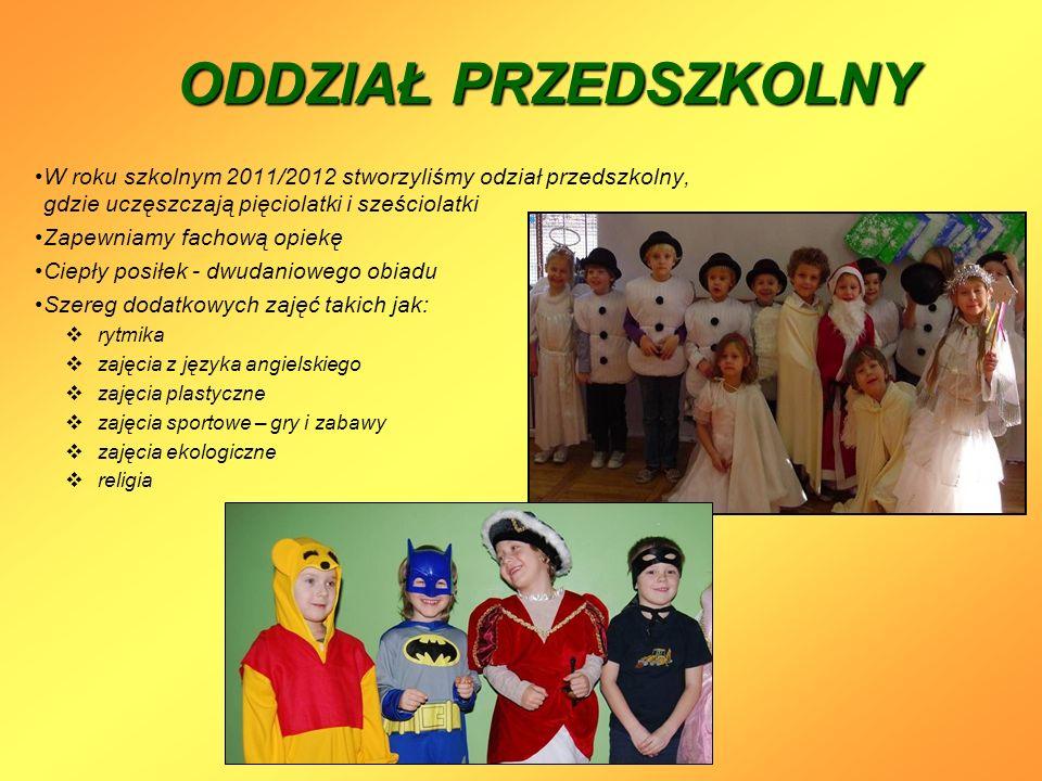 ODDZIAŁ PRZEDSZKOLNY W roku szkolnym 2011/2012 stworzyliśmy odział przedszkolny, gdzie uczęszczają pięciolatki i sześciolatki.
