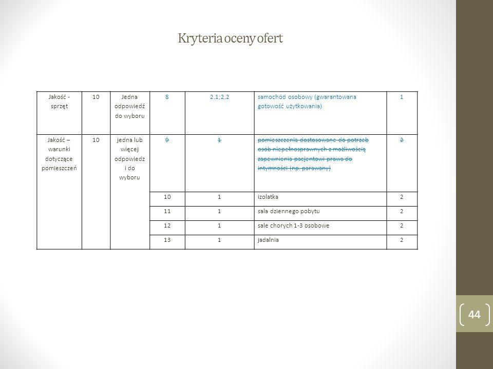 Kryteria oceny ofert Jakość - sprzęt 10 Jedna odpowiedź do wyboru 8