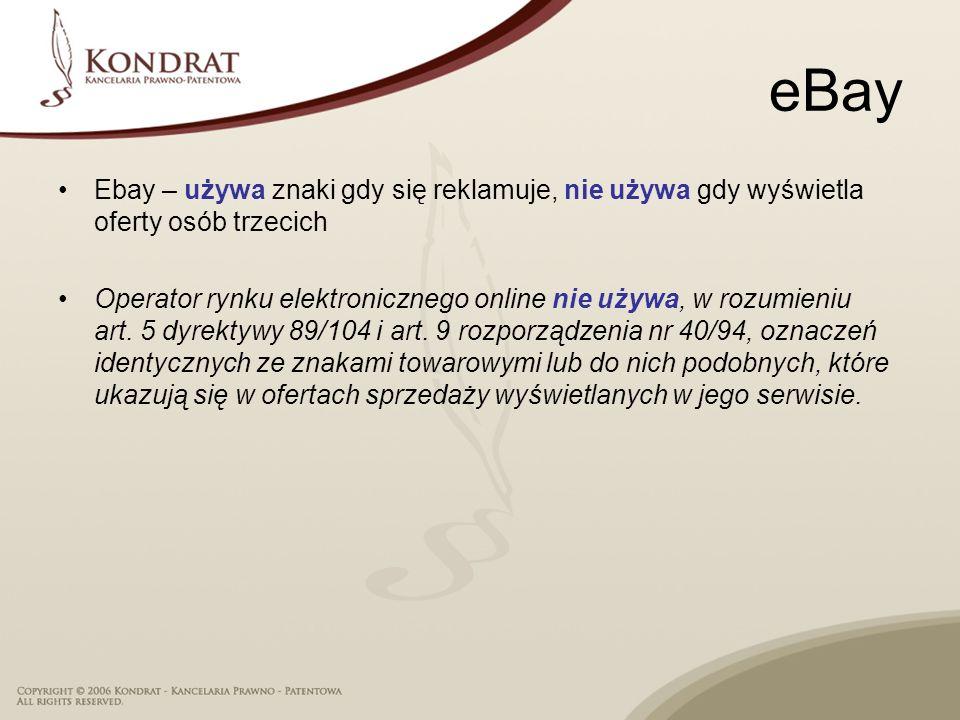 eBay Ebay – używa znaki gdy się reklamuje, nie używa gdy wyświetla oferty osób trzecich.