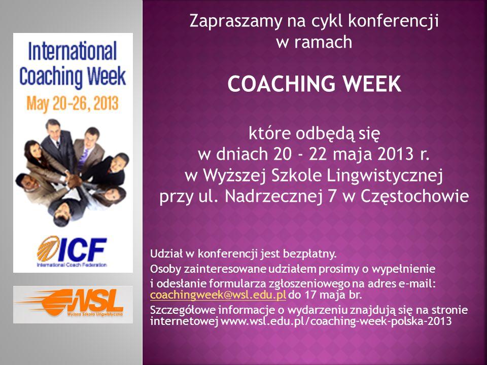 COACHING WEEK Zapraszamy na cykl konferencji w ramach które odbędą się