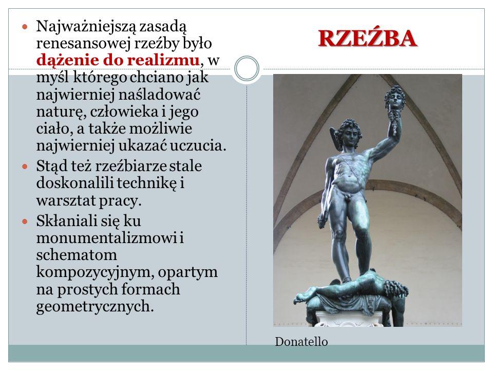 Najważniejszą zasadą renesansowej rzeźby było dążenie do realizmu, w myśl którego chciano jak najwierniej naśladować naturę, człowieka i jego ciało, a także możliwie najwierniej ukazać uczucia.