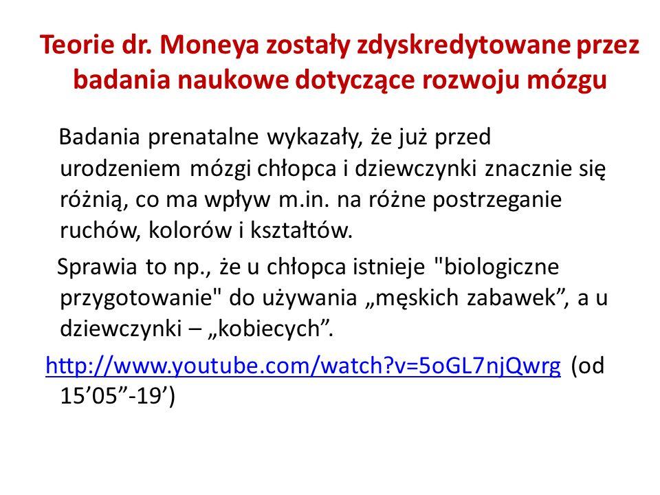 Teorie dr. Moneya zostały zdyskredytowane przez badania naukowe dotyczące rozwoju mózgu