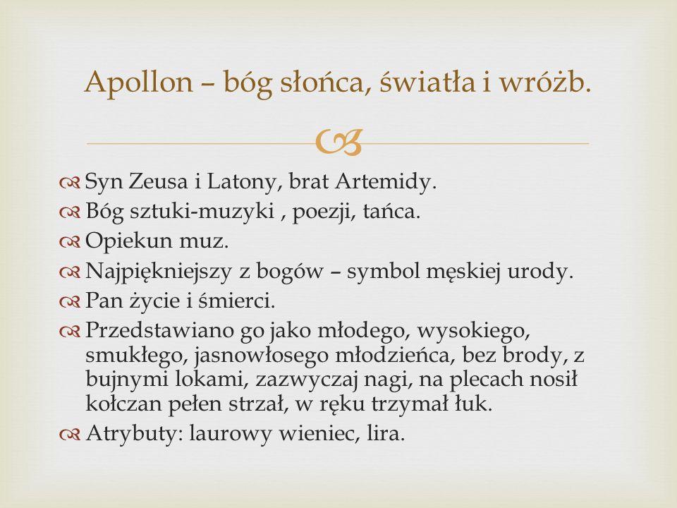 Apollon – bóg słońca, światła i wróżb.