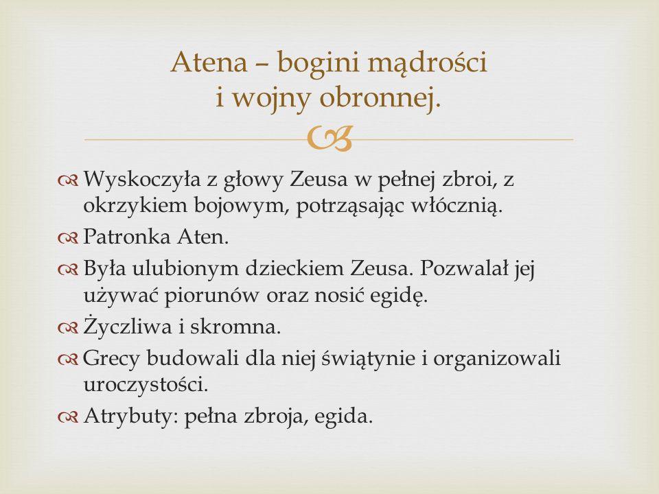 Atena – bogini mądrości i wojny obronnej.