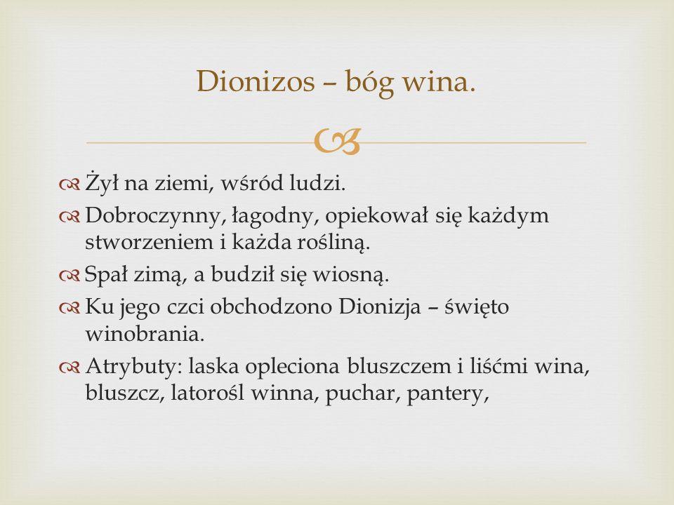 Dionizos – bóg wina. Żył na ziemi, wśród ludzi.