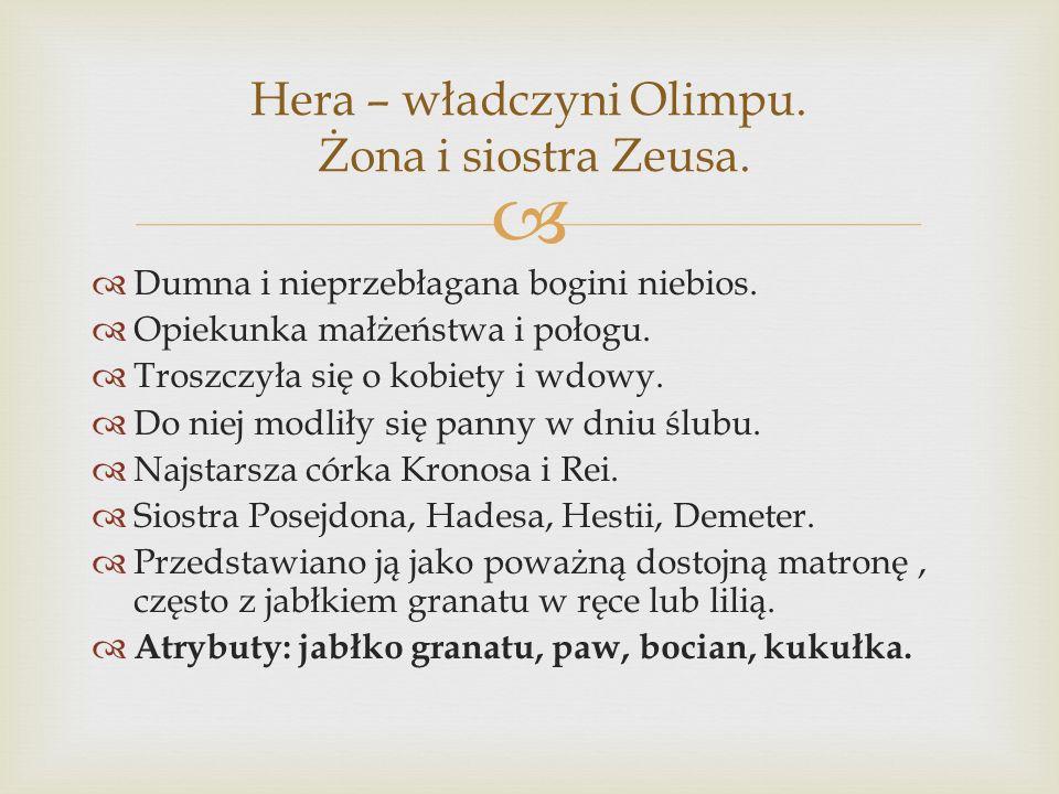Hera – władczyni Olimpu. Żona i siostra Zeusa.