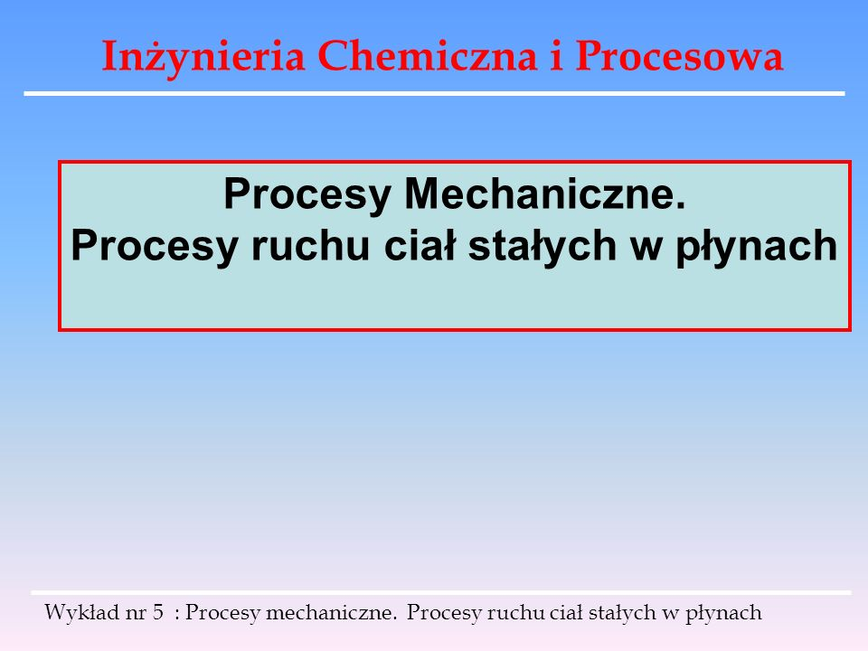 Procesy ruchu ciał stałych w płynach
